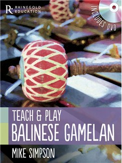 Mike Simpson: Teach And Play Balinese Gamelan