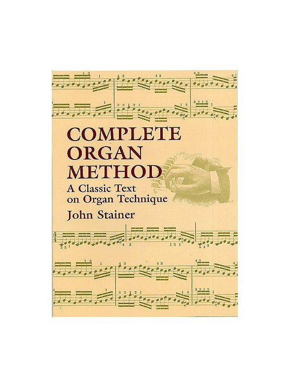 John Stainer: Complete Organ Method