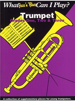 What Jazz And Blues Can I Play: Trumpet/Piano, Grades 1-3