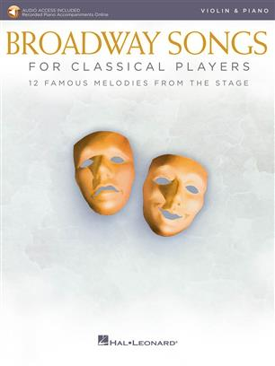 Broadway Songs for Classical Players pro housle a klavír With online audio of piano accompaniments