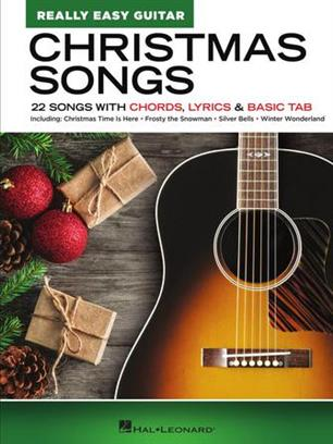 Christmas Songs - Really Easy Guitar Series - 22 Songs with Chords, Lyrics & Basic Tab