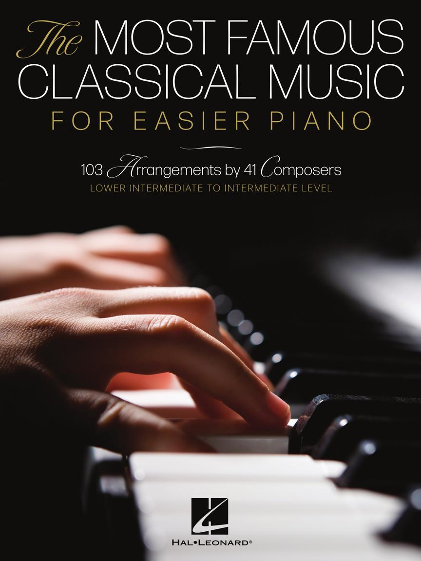 The Most Famous Classical Music for Easier Piano - Lower Intermediate to Intermediate