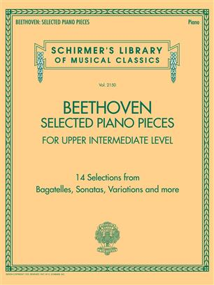 Selected Piano Pieces: Upper Intermediate - 14 Selections from Bagatelles, Sonatas, Variations and more
