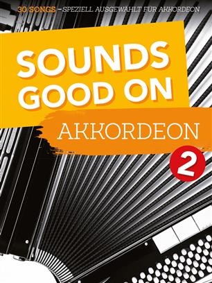Sounds Good On Akkordeon 2 - 30 skladeb pro akordeon