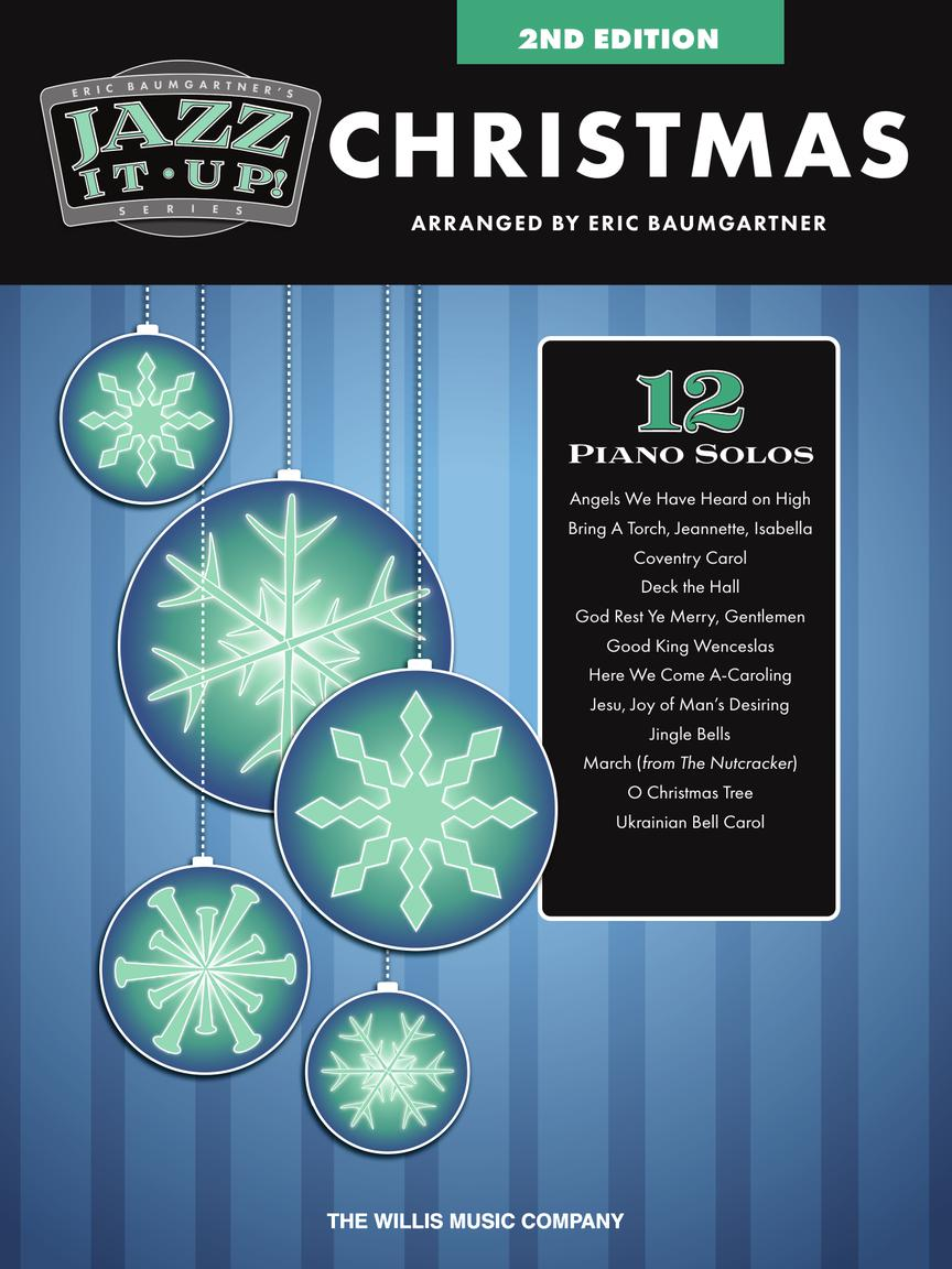 Eric Baumgartner's Jazz It Up! Christmas - 2nd Edition Mid-Intermediate Level