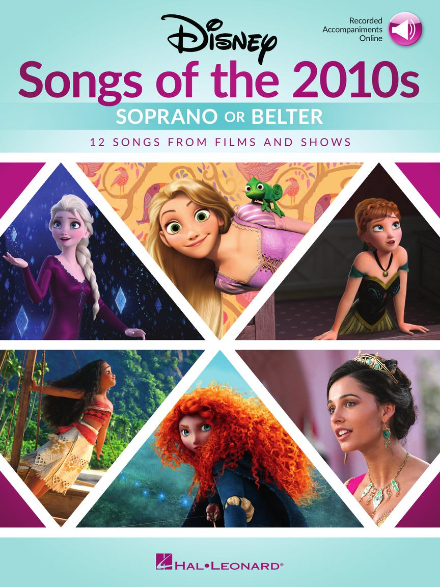 Disney Songs of the 2010s: Soprano or Belter - with Online Accompaniments