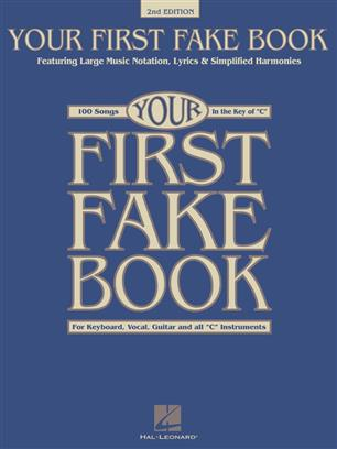 Your First Fake Book - 2nd Edition - Featuring Large Music Notation, Lyrics, & Simplified Harmonies C Edition
