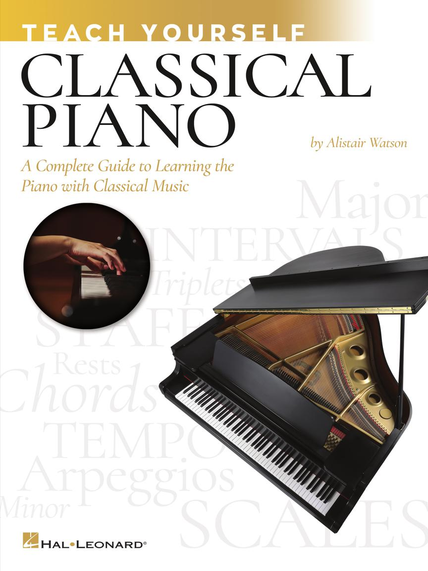 Teach Yourself Classical Piano - A Complete Guide to Learning the Piano with Classical Music