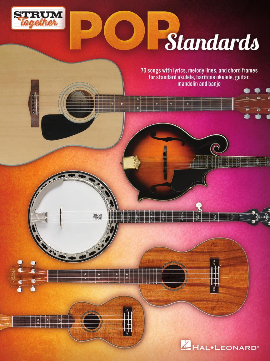 Pop Standards - Strum Together - Ukulele, Baritone Ukulele, Guitar, Mandolin, Banjo