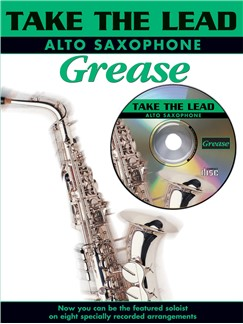 Take The Lead: Grease (Alto Saxophone)