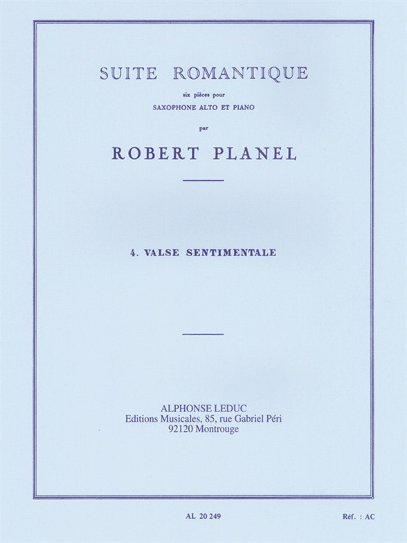 Robert Planel: Suite romantique No.4: Valse sentimentale (Saxophone-Alto & Piano)