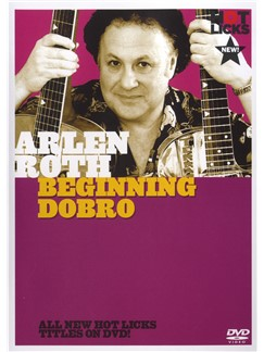 Hot Licks: Arlen Roth - Beginning Dobro