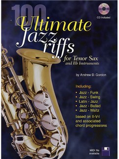 Andrew Gordon: 100 Ultimate Jazz Riffs - Tenor Saxophone/B Flat Instruments