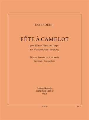 Eric Ledeuil: Fête à Camelot, For Flute And Piano (Or Harp)
