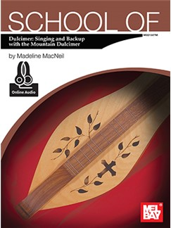 Madeline MacNeil: School Of Dulcimer - Singing & Backup With The Mountain Dulcimer (Book/Online Audio)
