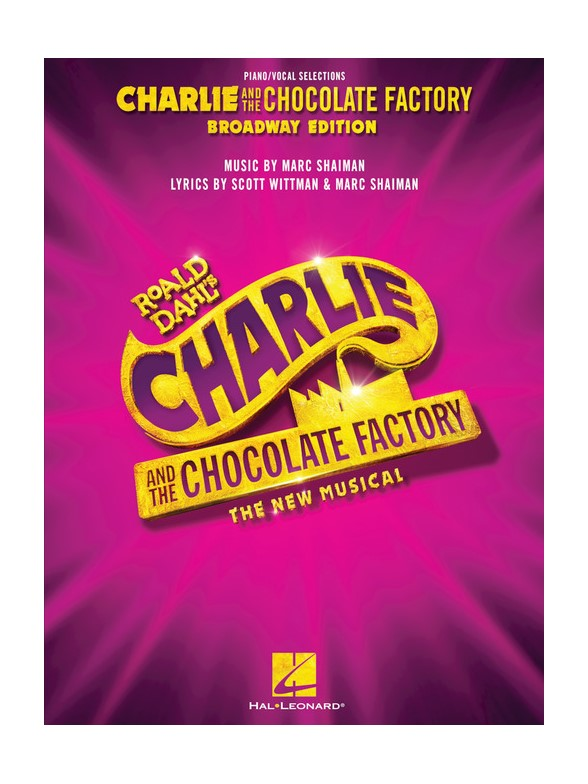 Charlie And The Chocolate Factory: The New Musical - Vocal Selections