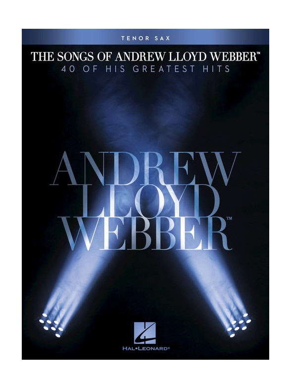 The Songs Of Andrew Lloyd Webber: Tenor Saxophone