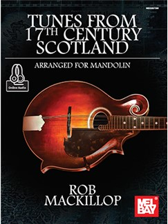 Rob MacKillop: Tunes From 17th Century Scotland (Book/Online Audio)