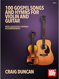 Craig Duncan: 100 Gospel Songs And Hymns For Violin And Guitar