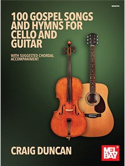 Craig Duncan: 100 Gospel Songs And Hymns For Cello And Guitar
