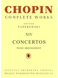Frederic Chopin: Complete Works Volume 14 - Concertos For 2 Pianos 4 Hands