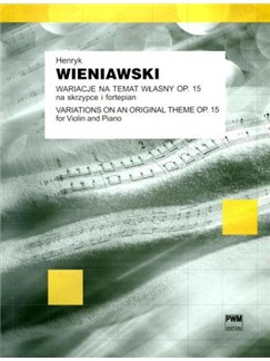 Henryk Wieniawski: Variations On An Original Theme Op.15