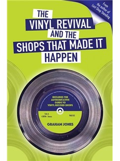 Graham Jones: The Vinyl Revival And The Shops That Made It Happen