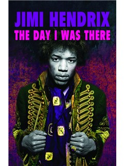 Richard Houghton: Jimi Hendrix - The Day I Was There