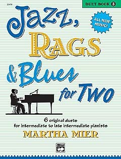 Martha Mier: Jazz Rags And Blues For Two - Book Three