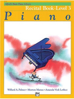 Alfred's Basic Piano Course: Recital Book 3