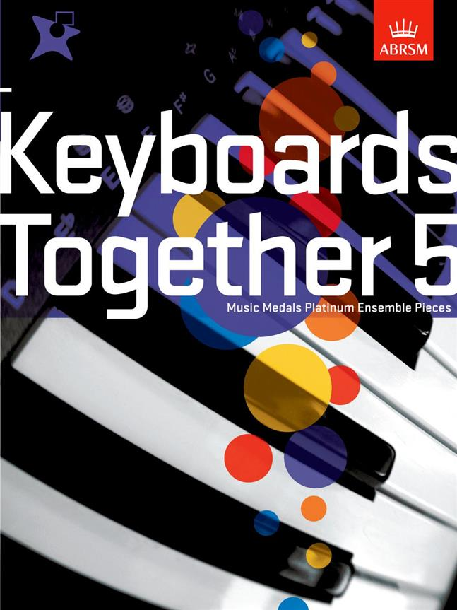 Keyboards Together 5 - Music Medals Platinum Keyboard Ensemble Pieces